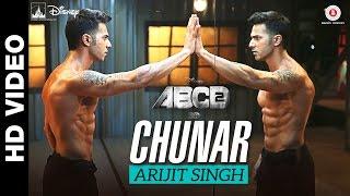 Chunar | Disney's ABCD 2 | Varun Dhawan - Shraddha Kapoor | Arijit Singh | Sachin - Jigar