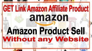 How to create Amazon Affiliate product Link and sell Without any Website | Amazon Affiliate Part -02