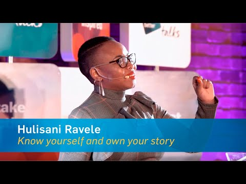 Know yourself and own your story | Hulisani Ravele | Live Better Talks