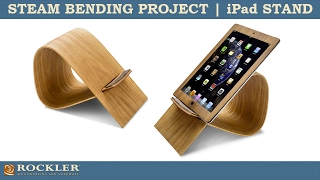 Steam Bending Project Overview   Wood iPad Stand