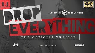 DROP EVERYTHING - Official Trailer 4K