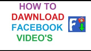 {HINDI} How To Dawnload Facebook Video's Tutorial