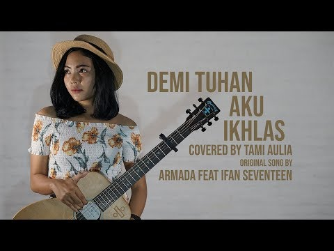 Xxx Mp4 Armada Feat Ifan Seventeen Demi Tuhan Aku Ikhlas Cover By Tami Aulia Live Acoustic 3gp Sex