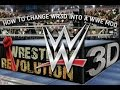 HOW TO MAKE WR3D INTO A WWE MOD 100% WORKS!