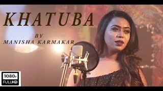 KHATUBA covered by Manisha Karmakar