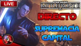 [DIRECTO/PS4] SUPREMACÍA CAPITAL NUEVO MODO A GRAN ESCALA - Star Wars Battlefront 2 - ByOscar94