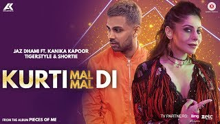 Kurti Mal Mal Di - Official Music Video   Jaz Dhami Feat. Kanika Kapoor And Shortie   Tigerstyle