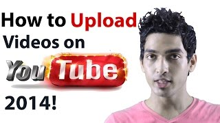 Upload Video to Youtube- How to upload video to youtube [Aug 2014 update]