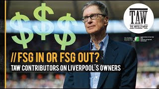 FSG in or FSG out - Views on Liverpool's owners after seven years