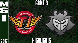 SKT T1 vs G2 Esports MSI Final Highlights - Game 3 MSI 2017 Grand Final - SKT vs G2