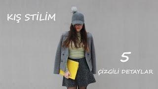 Look Book /Kış Stili/Çizgili Detaylar/2016