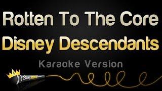 Disney Descendants - Rotten To The Core (Karaoke Version)