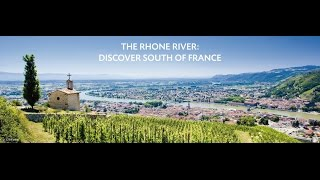 The Rhone River : discover South of France