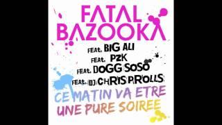 Fatal Bazooka - Ce matin va être une pure soirée INSTRUMENTAL