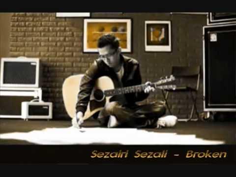 (Full High Quality) Sezairi Sezali - Broken