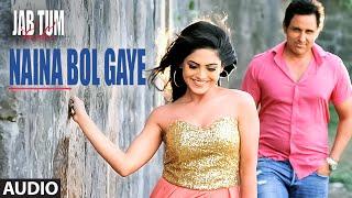 Naina Bol Gaye Full Song (Audio) | Jab Tum Kaho | Parvin Dabas, Ambalika, Shirin Guha