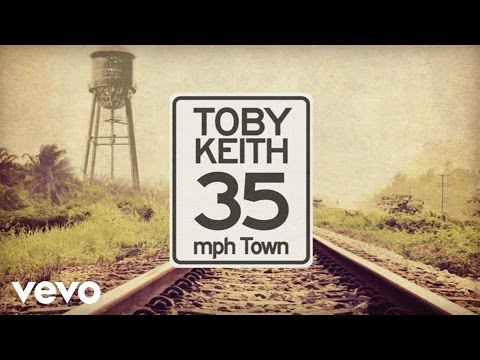 Toby Keith - 35 Mph Town (Lyric Video)