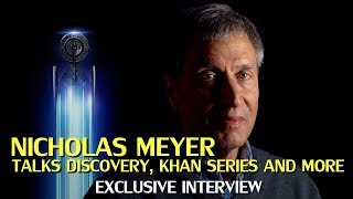 Nicholas Meyer talks Star Trek Discovery, Khan Spin-off series and more (Exclusive Interview)