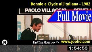 Watch: Bonnie e Clyde all'italiana (1982) Full Movie Online