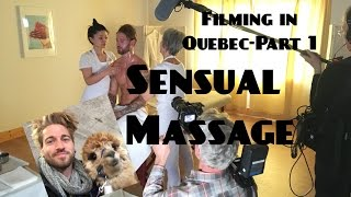 Filming in Quebec- Part 1 Sensual Massage