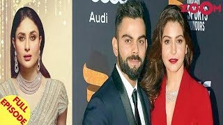 Kareena Kapoor Khan Hikes Her Fees By 50% | BCCI Gets Targeted Due To A Virushka Picture & More
