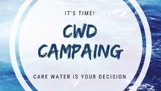 "Campaña ambiental ""CWD"" Care water is your desicion"