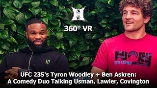 (360° VR / 4K) UFC 235's Tyron Woodley + Ben Askren: A Comedy Duo Talking Usman, Lawler, Covington