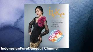 Ikke Nurjanah - I Love DutKustik (ALBUM) IndonesianPureDangdut Channel