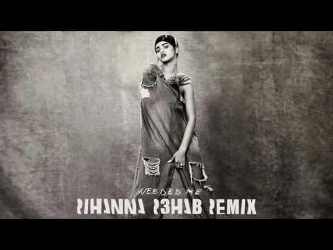 Rihanna - Needed Me (R3hab Remix)