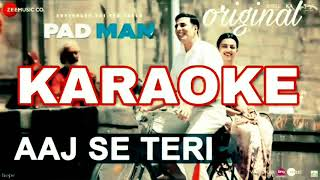 Aaj se teri sari galiya meri ho gayi (ORIGINAL) KARAOKE team indos padman movie song  karaoke best  