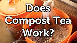 Does Compost Tea Work?