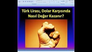 Türk Lirası, Dolar Karşısında Nasıl Değer Kazanır? Ekonomi