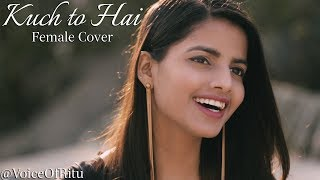 Kuch To Hai | Do Lafzon Ki Kahani | Female Cover Version by @VoiceOfRitu | Ritu Agarwal