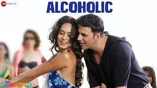 ALCOHOLIC Official Video | The Shaukeens | Yo Yo Honey Singh | Akshay Kumar Lisa Haydon party chull