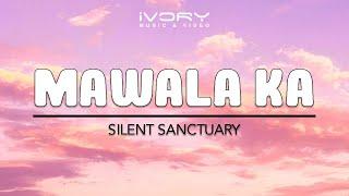 Silent Sanctuary   Mawala Ka   Lyric Video