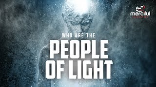 WHO ARE THE PEOPLE OF LIGHT