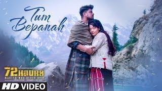 72 HOURS: Tum Bepanah Video Song | Mohit Chauhan, Priyanka Negi | Avinash Dhyani,Yeshi Dema