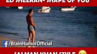 ED SHEERAN-shape of you, salman khan version