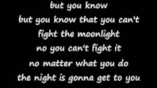 can't fight the moonlight with lyrics