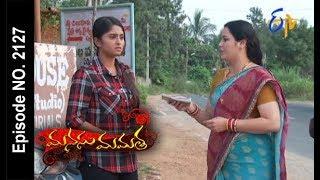 Manasu Mamata | 15th November 2017 | Full Episode No 2127| ETV Telugu