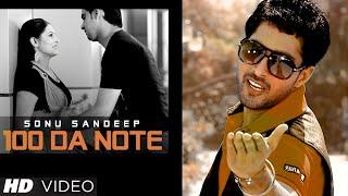 Sonu Sandeep: 100 Da Note Full Video Song | Tarsem Singh | New Punjabi Song