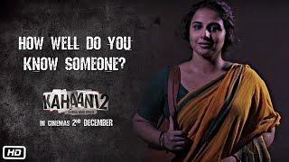 Kahaani 2 – Durga Rani Singh | How Well Do You Know Someone?