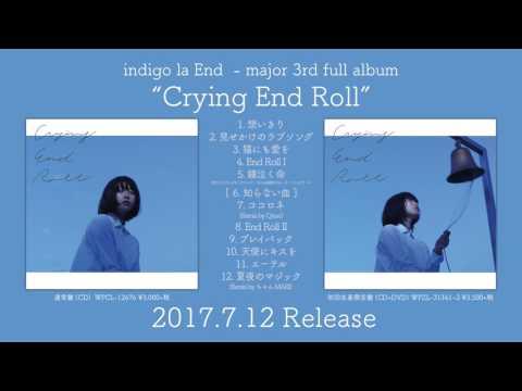 indigo la End - major 3rd full album「Crying End Roll」全曲ダイジェスト