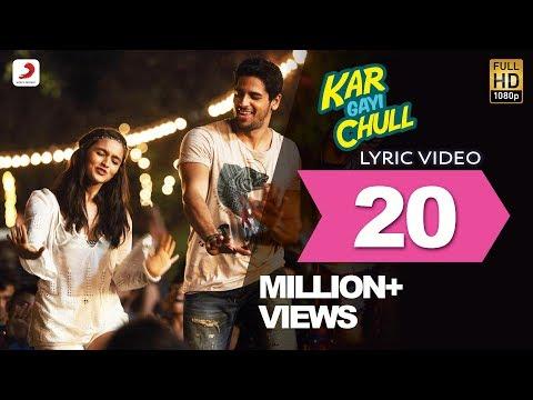Kapoor & Sons – Kar Gayi Chull Lyric Video| Sidharth | Alia | Badshah | Amaal Mallik | Fazilpuria