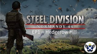 Steel Division: Normandy 44 Campaign EP1 - Hedgerow Hill