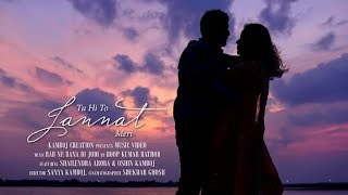 Tu Hi To Jannat Meri|Oshin Kamboj|Shailendra Arora