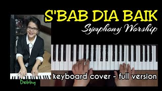 S'bab Dia Baik - Symphony Worship - Cover