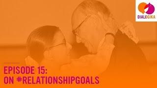 Episode 15: On #RelationshipGoals