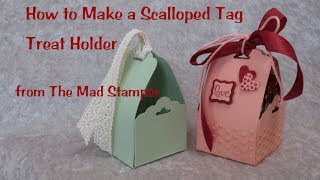 Learn to Make a Scalloped Tag Treat Holder