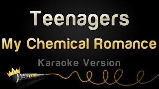 My Chemical Romance - Teenagers (Karaoke Version)